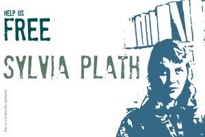 Help Us Free Sylvia Plath